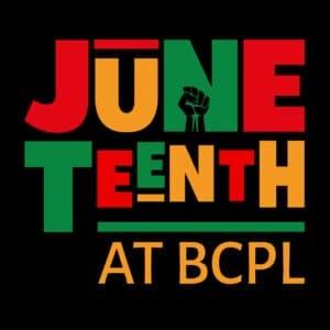 Juneteenth at BCPL