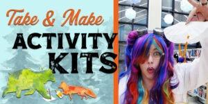 Take & Make Activity Kits